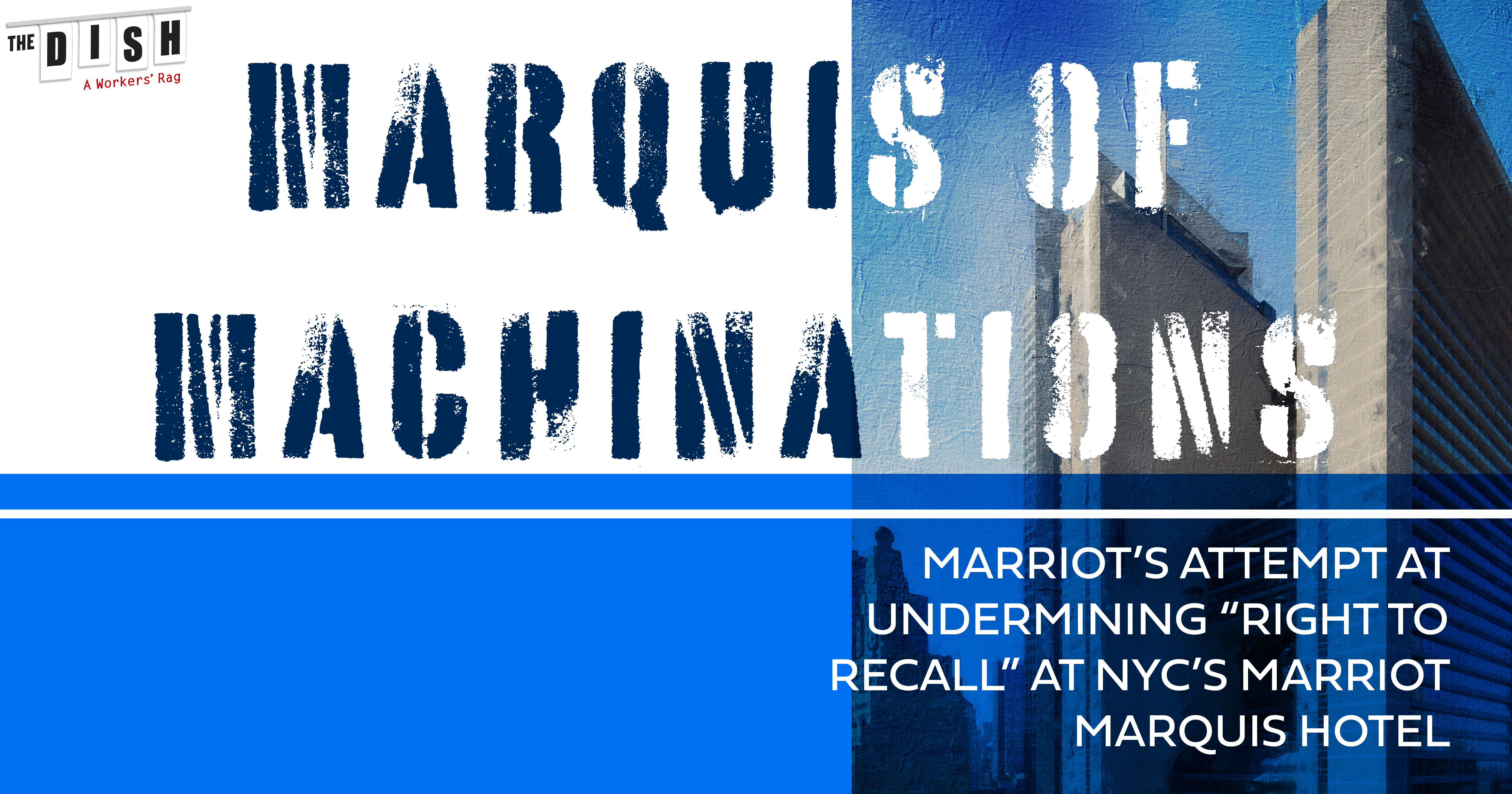 """Illustration of the Marriot Marquis in New York City with graphic text that reads """"Marquis of Machinations Marriot's Attempt at Undermining 'Right To Recall' At NYC's Marriot Marquis Hotel"""""""