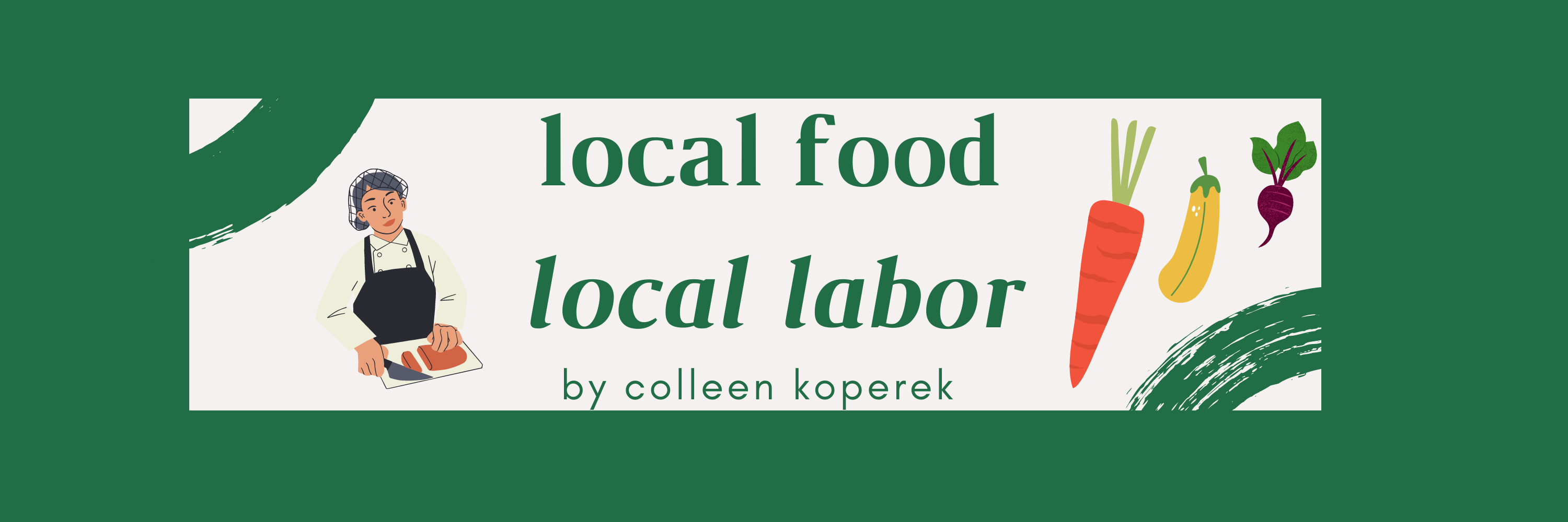 """a dark green background with text reading """"local food local labor"""" with an image of a chef slicing meat and dancing vegetables"""