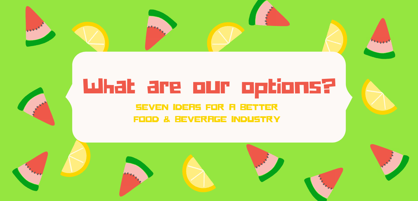 """slices of watermelons and lemons dance around text that reads """"what are our options?"""""""